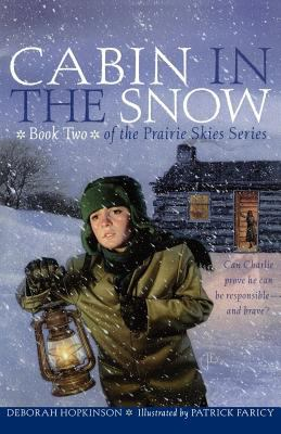 Cabin in the snow : can Charlie prove he can be responsible?