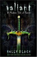 Valiant :  a modern faerie tale