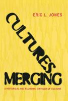 Cultures merging : a historical and economic critique of culture