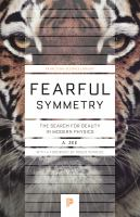 Fearful symmetry : the search for beauty in modern physics
