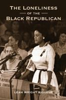 The loneliness of the Black Republican : pragmatic politics and the pursuit of power