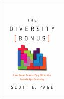 The diversity bonus : how great teams pay off in the knowledge economy