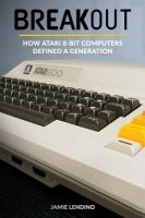 Breakout : how Atari 8-bit computers defined a generation