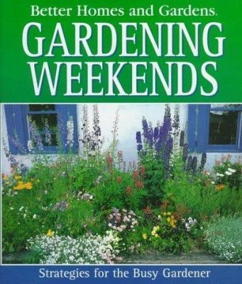 Gardening weekends : strategies for the busy gardener
