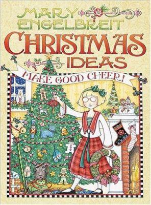 Mary Engelbreit Christmas ideas : make good cheer!