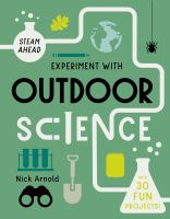 Experiment with outdoor science by Arnold, Nick,