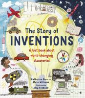 The story of inventions : a first book about world-changing discoveries