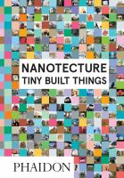 Nanotecture : tiny built things