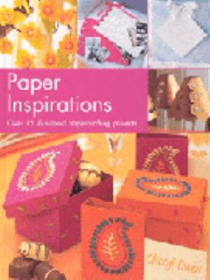 Paper inspirations : over 35 illustrated papercrafting projects