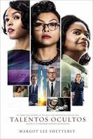 Talentos ocultos : el libro que inspiró la película de Twentieth Century Fox basada en la verdadera historia real jamás contada