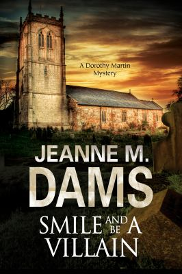 Smile and be a villain : a Dorothy Martin mystery