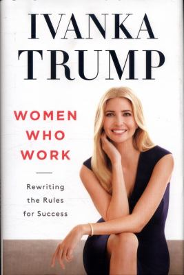 Women who work : rewriting the rules for success