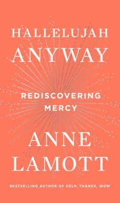 Hallelujah anyway : rediscovering mercy