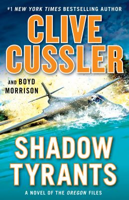 Shadow tyrants by Cussler, Clive,