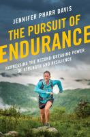 The pursuit of endurance : harnessing the record-breaking power of strength and resilience