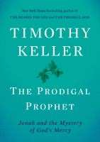The prodigal prophet : by Keller, Timothy,
