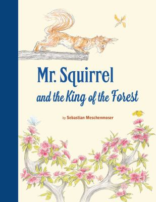Mr. Squirrel and the King of the Forest