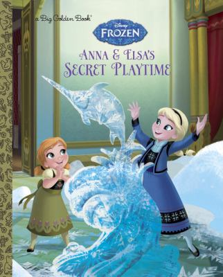 Anna & Elsa's secret playtime