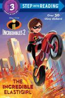 Incredibles 2 : the incredible Elastigirl