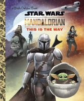 Star Wars. The Mandalorian : this is the way