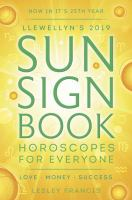 Llewellyn's 2019 sun sign book : horoscopes for everyone