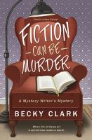 Fiction can be murder : a mystery writer's mystery