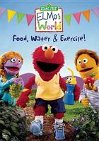 Elmo's World Food, Water & Exercise
