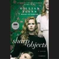 Sharp Objects [a Novel]