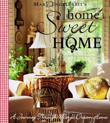 Mary Engelbreit's home sweet home : a journey through Mary's dream home