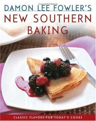Damon Lee Fowler's new southern baking : classic flavors for today's cook