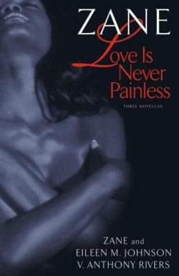 Love is never painless : three novellas.