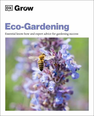 Eco-gardening : essential know-how and expert advice for gardening success