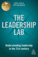 The leadership lab : understanding leadership in the 21st century