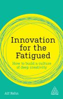 Innovation for the fatigued : how to build a culture of deep creativity