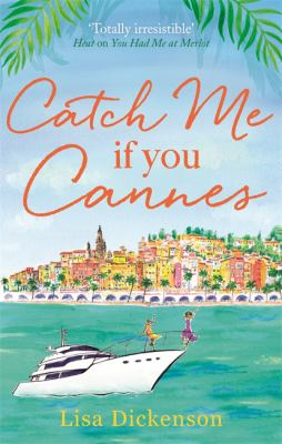 Catch me if you Cannes by Dickenson, Lisa,