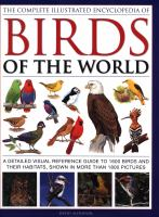The complete illustrated encyclopedia of birds of the world : a detailed visual reference guide to 1600 birds and their habitats, shown in more than 1800 pictures