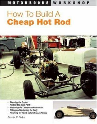 How to build a cheap hot rod by Parks, Dennis,