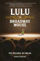 Lulu the Broadway mouse : tiny dreamer, big dream