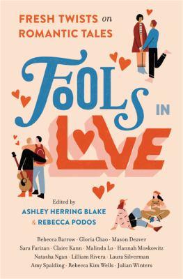 Fools in Love : Fresh Twists on Romantic Tales