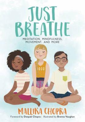 Just breathe : by Chopra, Mallika,