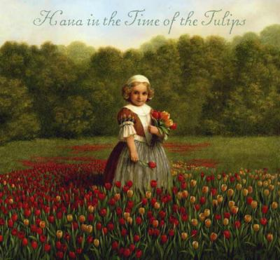 Hana in the time of the tulips
