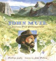 John Muir, America's First Environmentalist