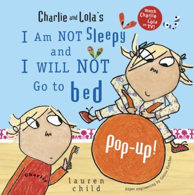 Charlie and Lola's I am not sleepy and I will not go to bed pop-up!