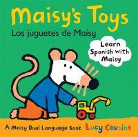 Maisy's toys = Los juguetes de Maisy : a Maisy dual-language book