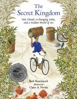 The secret kingdom : Nek Chand, a changing India, and a hidden world of art