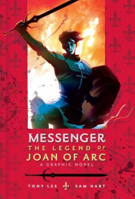 Messenger : the legend of Joan of Arc : a graphic novel