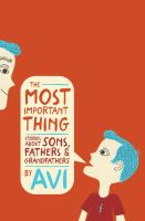 The most important thing : stories about sons, fathers, and grandfathers