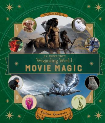 J.K. Rowling's Wizarding world movie magic.  Volume 2, Curious cr