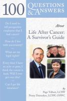 100 questions & answers about life after cancer : a survivor's guide