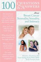 100 questions & answers about breast cancer sensuality, sexuality, and intimacy